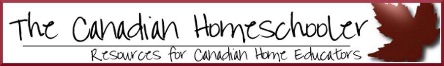 The Canadian Homeschooler – Canada Homeschool Curriculum Resources