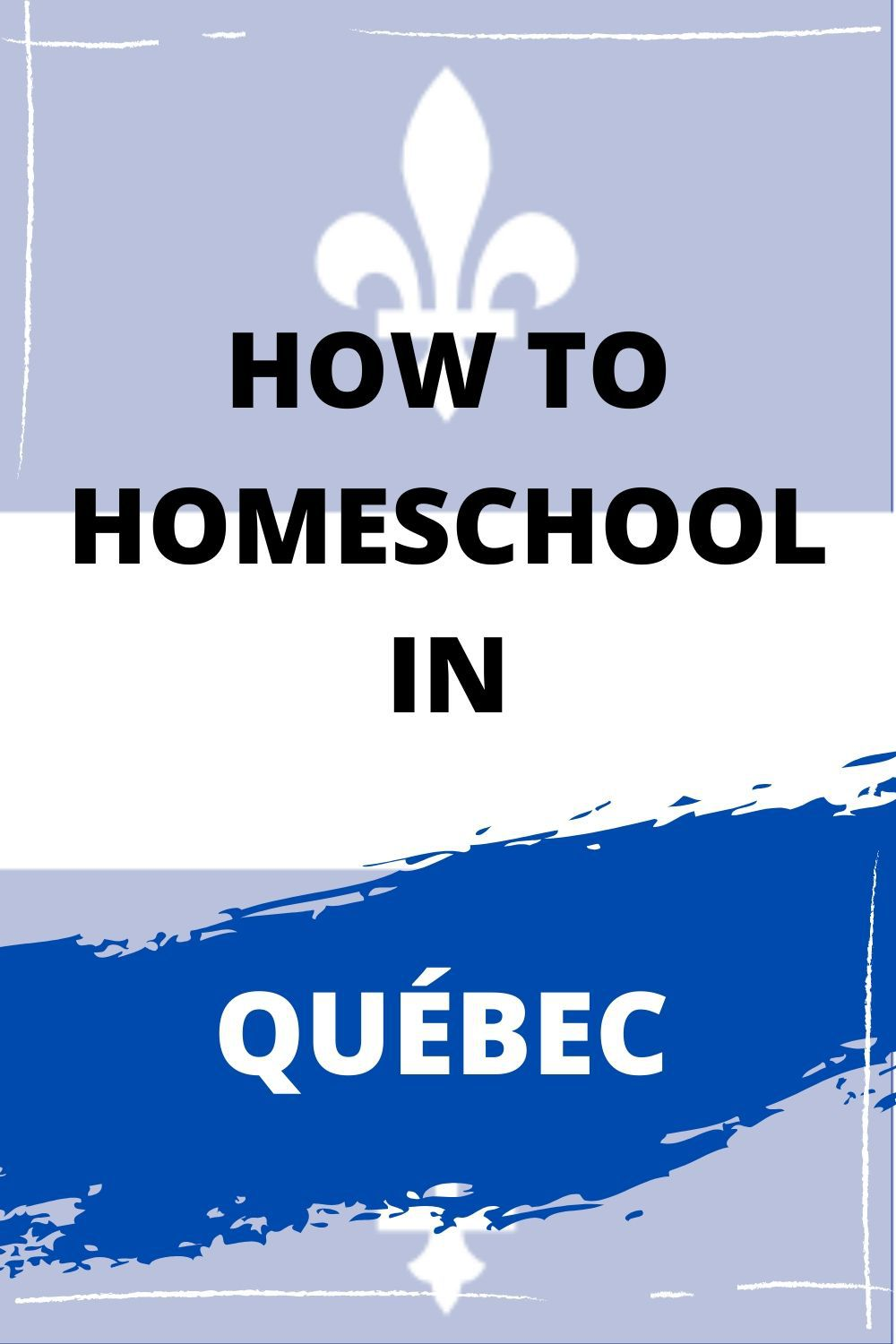 Homeschooling In Quebec How To Get Started