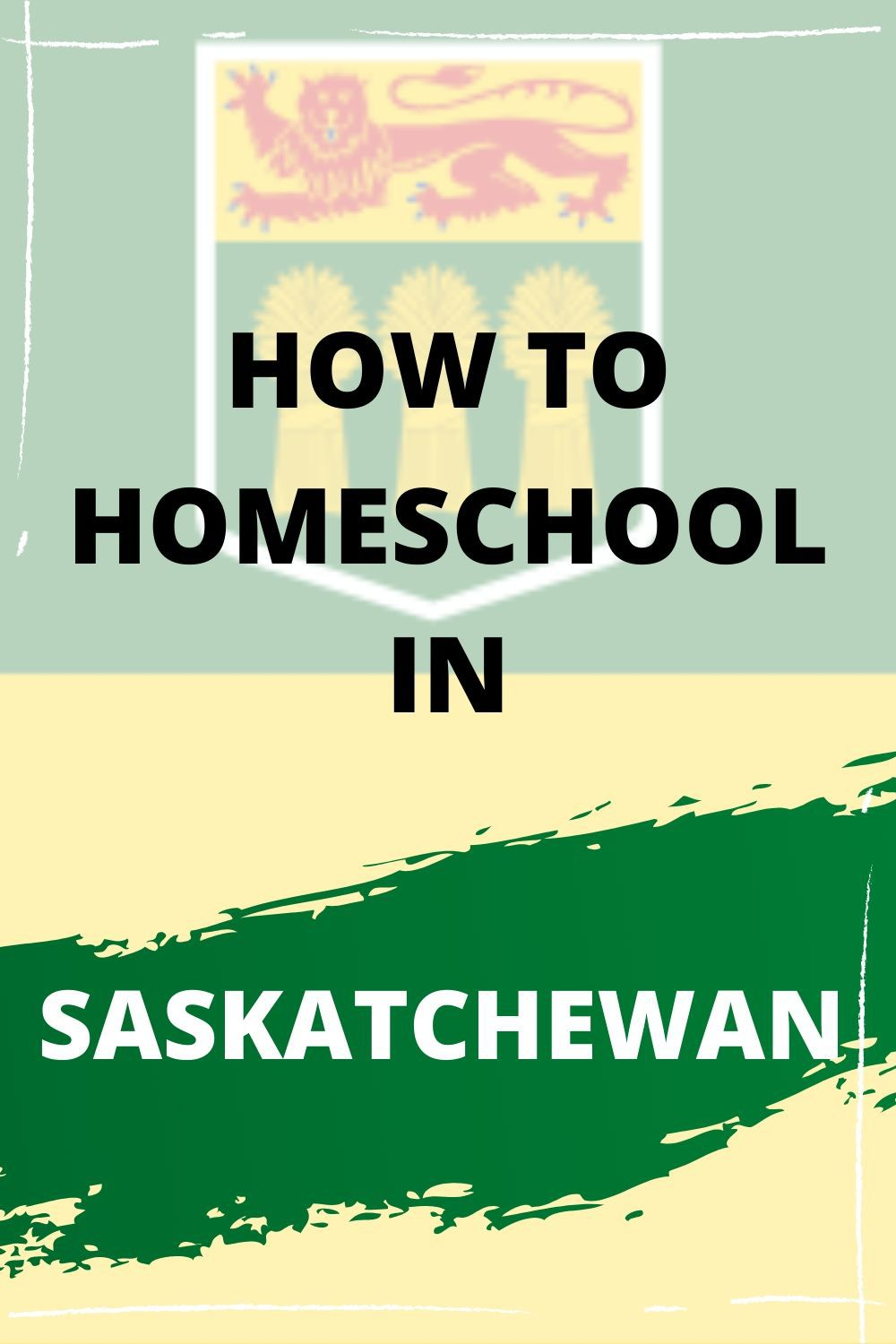 Homeschooling in Saskatchewan : A Guide to homeschooling regulations in Saskatchewan