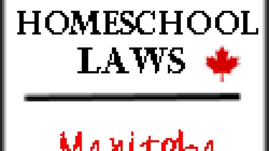 Canadian Homeschool Laws: Manitoba