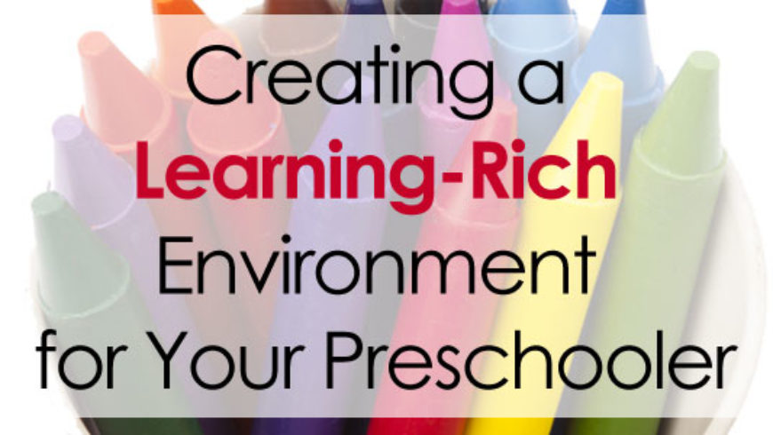 Creating a Learning-Rich Environment for Your Preschooler