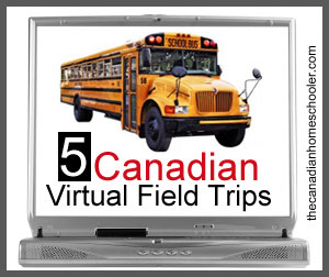 5 Canadian Virtual Field Trips