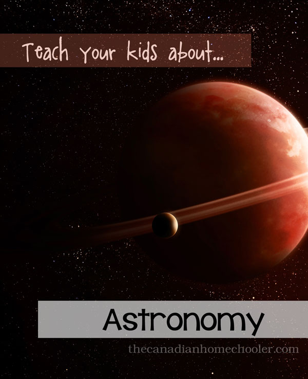 Teach your kids about ... Astronomy