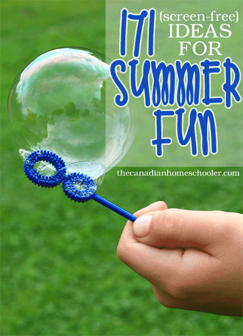 171 (screen-free) Ideas for Summer Fun