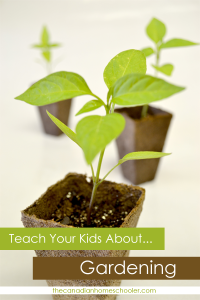Teach Your Kids About... Gardening