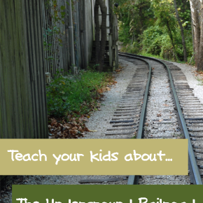 Teach your kids about theUnderground Railroad