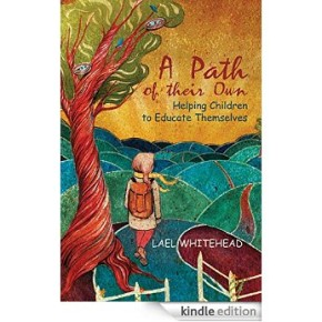 A Path of Their Own: Helping Children to Educate Themselves