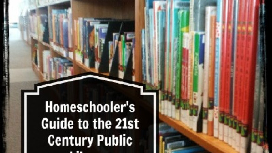 Homeschooler's Guide to the 21st Century Public Library