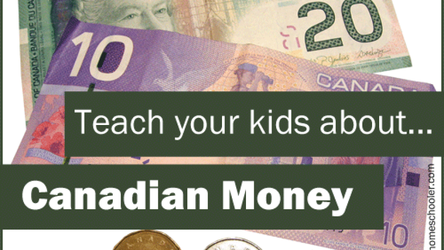 Teach your Kids About …. Canadian Money