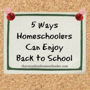 homeschoolers can enjoy back to school