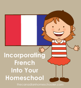 Incorporating French in your Homeschool