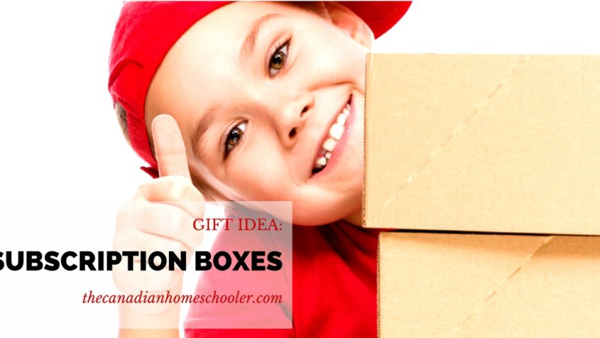 Gift Ideas for Homeschoolers: Subscription Boxes