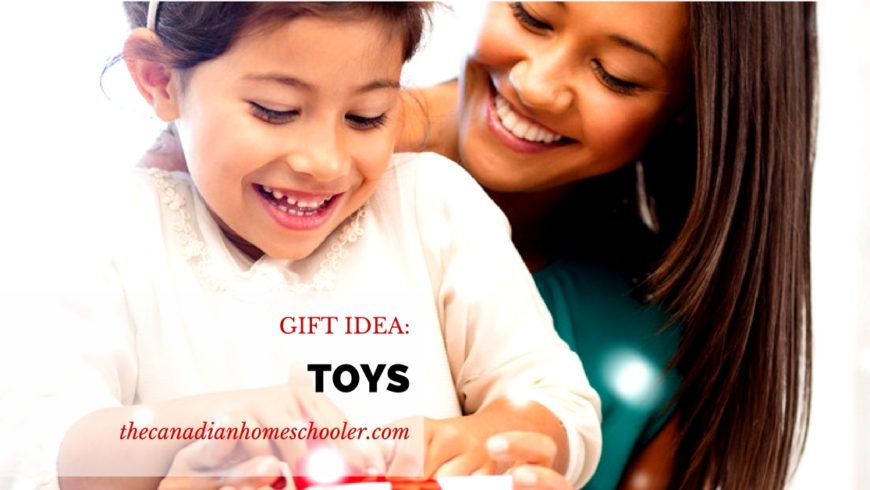 Gift Ideas for Homeschoolers: Toys