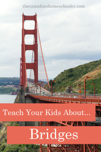 Teach Your Kids About Bridges
