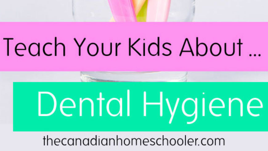 Teach Your Kids About … Dental Health