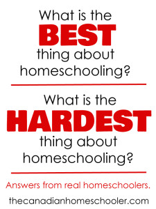 What is the best thing about homeschooling? What is the hardest thing about homeschooling?