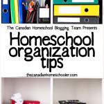 Homeschool Organization Tips - from the Canadian Homeschool Blogging Team