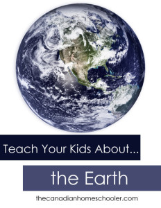 Teach Your Kids About the Earth