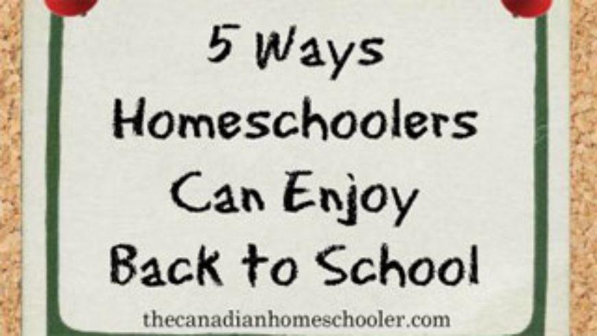 5 Ways Homeschoolers Can Enjoy Back to School