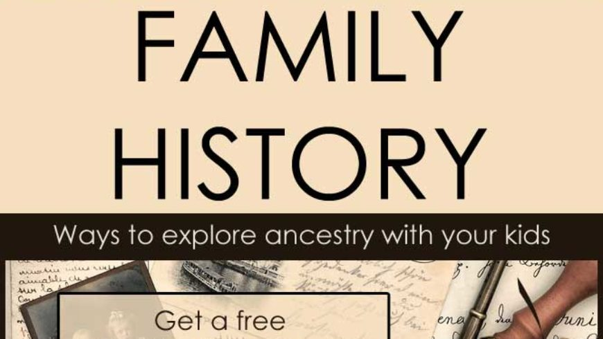 Ideas to Study Ancestry as a Family – October is Family History Month
