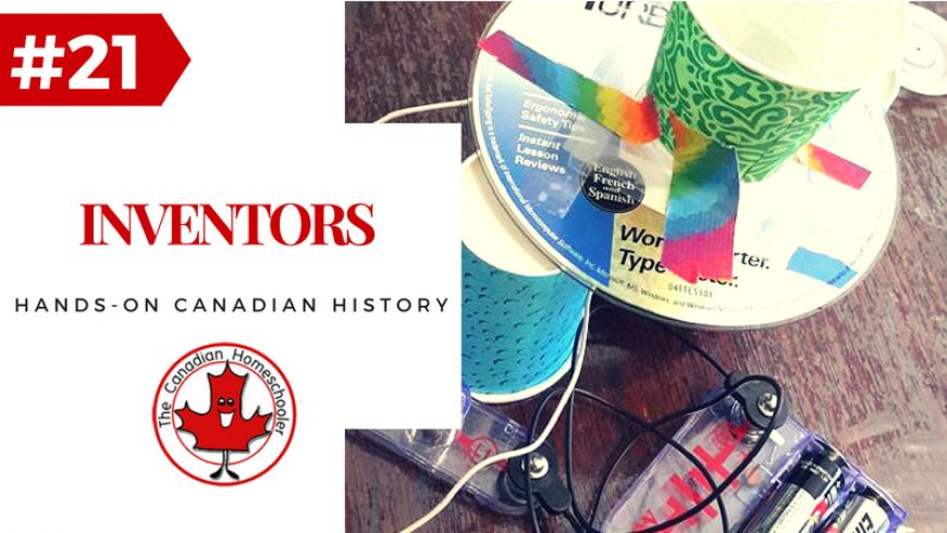 Hands-On Canadian History: Inventors – Alexander Graham Bell