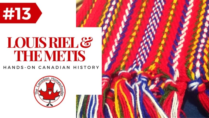 Hands-On Canadian History: Louis Riel and the Metis