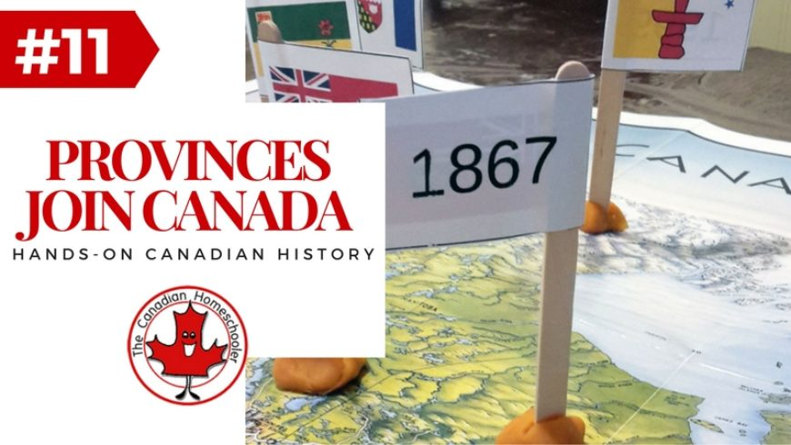 Hands-On Canadian History: When the Provinces and Territories Joined Canada