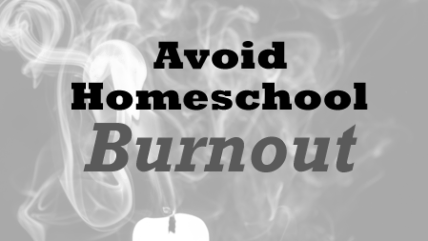 Five Ways to Avoid Homeschool Burnout