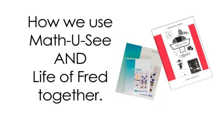 How we use Math-U-See with Life of Fred