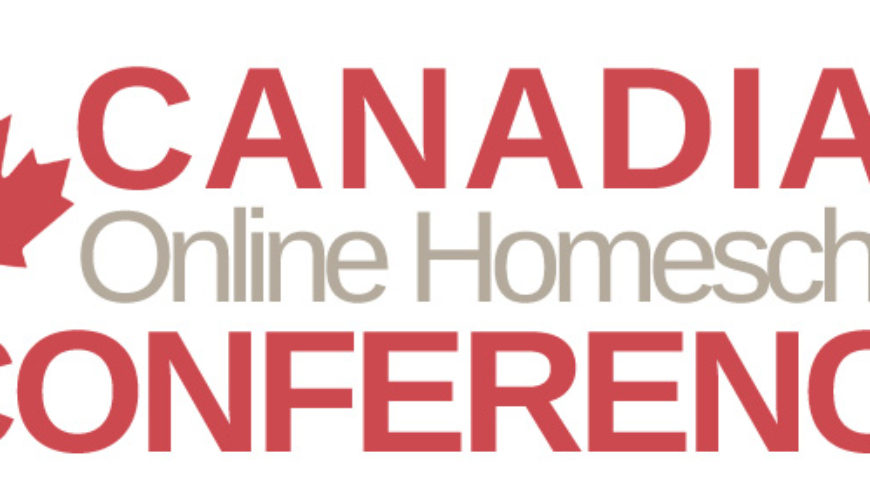 Online Canadian Homeschool Conference 2017 Starts Today!