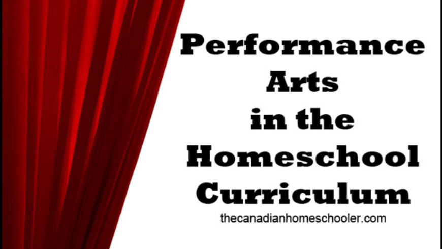 Performing Arts in the Homeschooling Curriculum