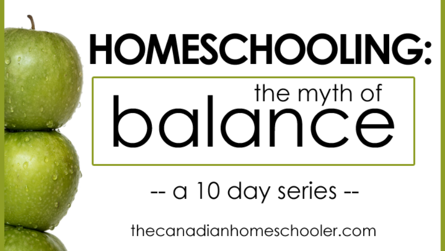 Homeschooling and Balance: 10 Days Exploring the Myth