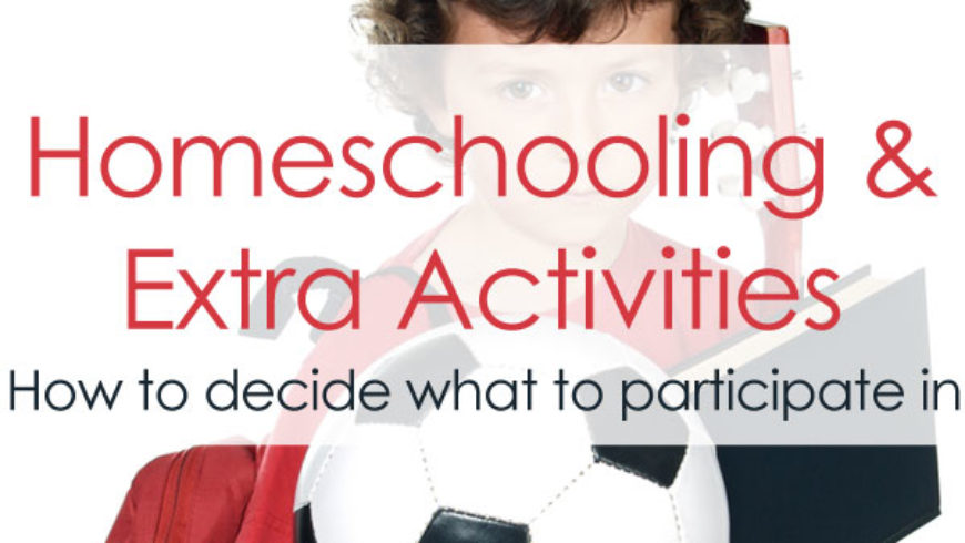 Homeschooling and Extra Activities: Figuring Out What to Participate In