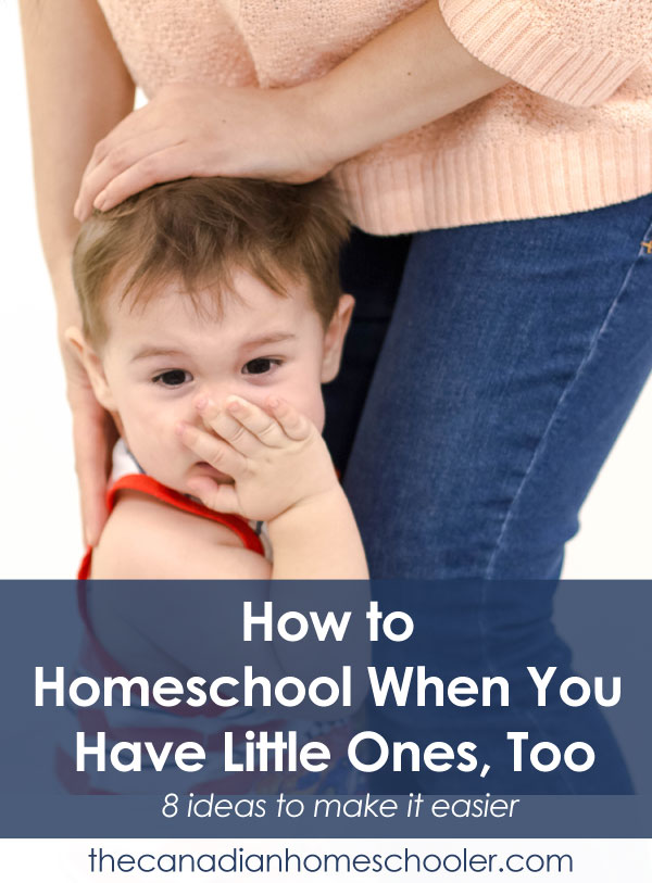 Homeschooling when you have little ones too: 8 tips to make it easier