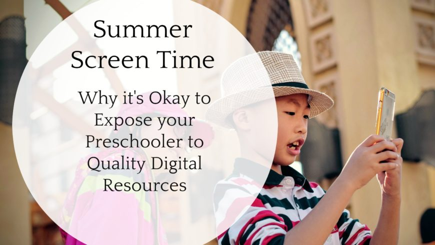 Screen Time: Why it's Okay to Expose your Preschooler to Quality Digital Resources