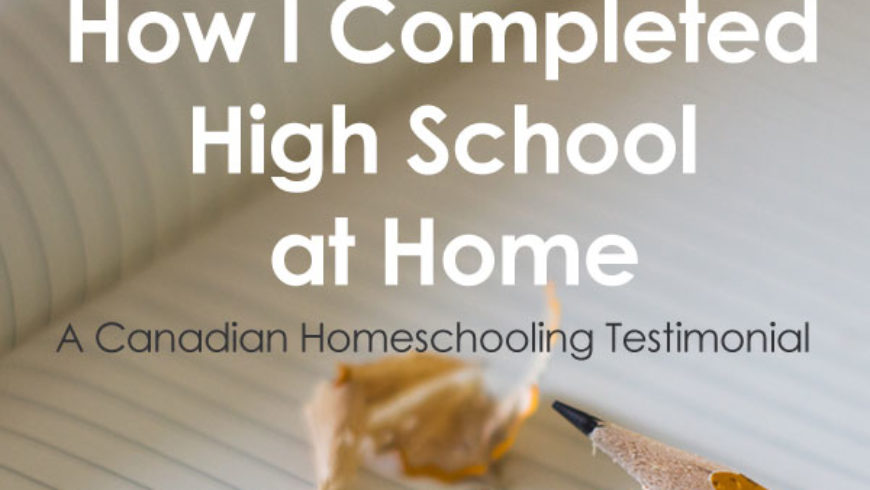 How I Completed High School at Home: A Testimonial