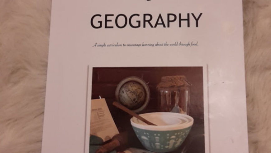 Cooking Through Geography Curriculum: Learn the World Through Food