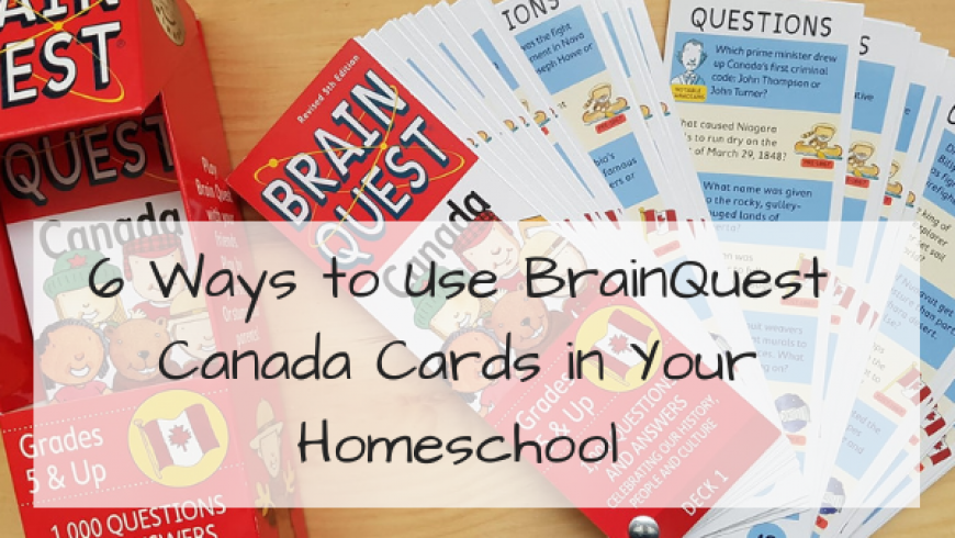 Brain Quest Canada – Six Ways to Use This Card Game in Your Homeschool