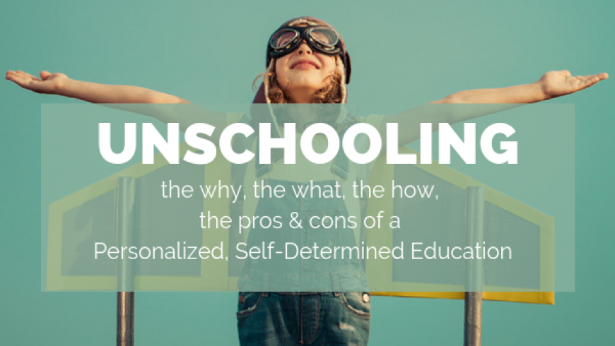 Unschooling: Personalized, Self-Determined Education