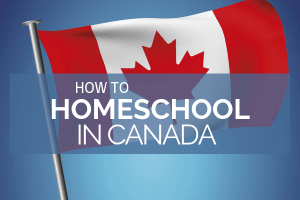 How to Homeschool in Canada