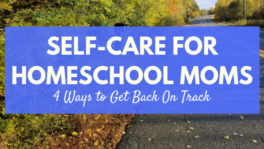 Self-Care: 4 Ways to Get Back On Track