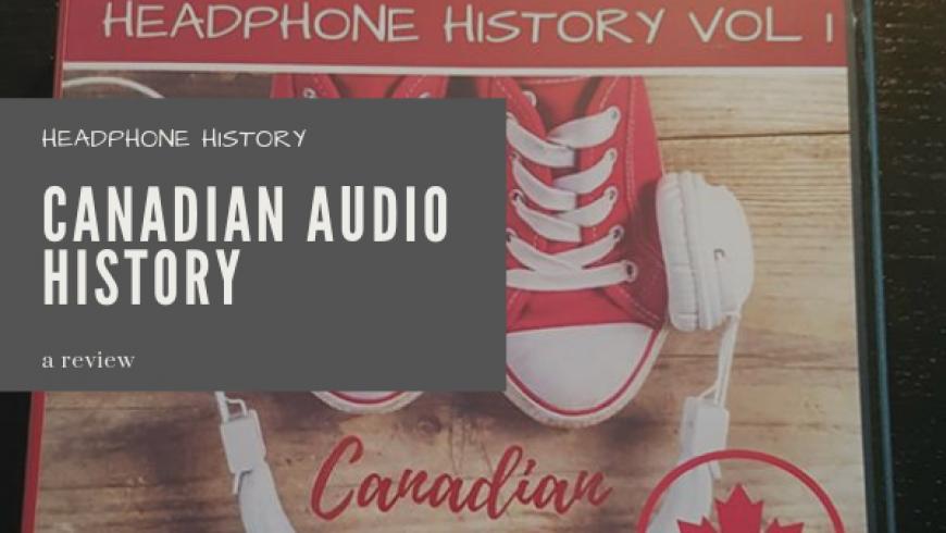 Headphone History: An Audio History of Canada