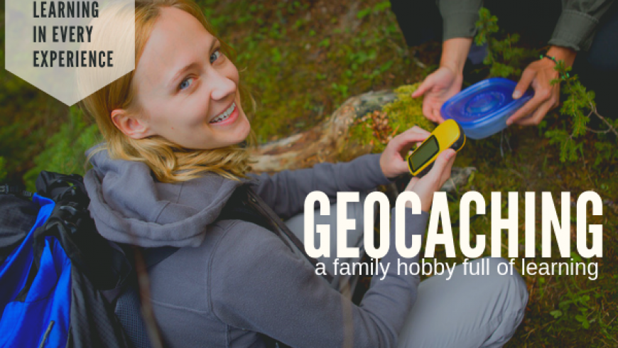 Geocaching: A Family Hobby Full of Learning