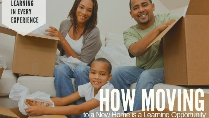 How Moving To A New Home is a Learning Opportunity