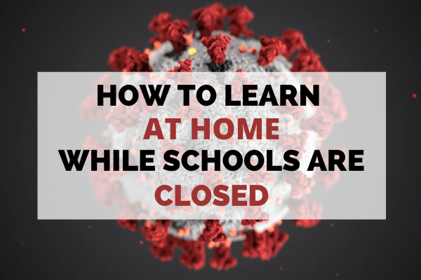 How to Learn AT Home While Schools Are Closed Text