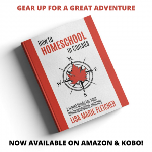 "Inage of a How to Homeschool in Canada ook on a white background with the text ""Gear Up fro a Great Adventure, Now Available on Amazon and Kobo"
